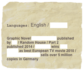 Languages: English / German   Graphic Novel Lucas & Skotti published by cbj / Random House / Part 2 published 2014 / Ceasefire wins Prix Europa as best European TV movie 2010 / Diary of a Wimpy Kid sells over 5 million copies in Germany